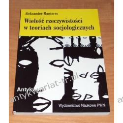 Wielość rzeczywistości w teoriach socjologicznych, Aleksander Manterys Pedagogika, resocjalizacja