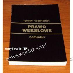 PRAWO WEKSLOWE komentarz orzecznictwo,  Ignacy Rosenbluth Prawo, administracja