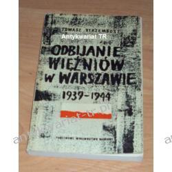 Odbijanie więźniów w Warszawie 1939-1944, Tomasz Strzembosz Historia Polski