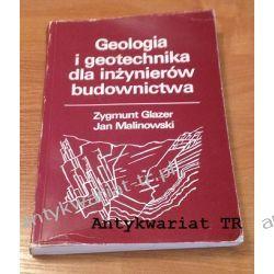 Geologia i geotechnika dla inżynierów budownictwa, Zygmunt Glazer, Jan Malinowski Geografia, geologia, turystyka