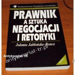 Prawnik a sztuka negocjacji i retoryki, Jolanta Jabłońska-Bonca
