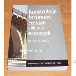 Konstrukcje betonowe. Przykłady obliczeń statystycznych, Kalikst Grabiec