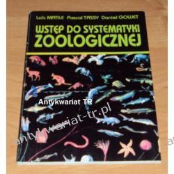 Wstęp do systematyki zoologicznej, koncepcje, zasady, metody. Matile, Tassy, Goujet