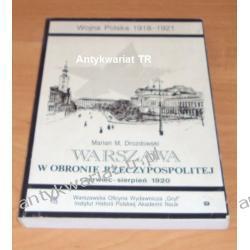 Warszawa w obronie Rzeczypospolitej czerwiec-sierpień 1920, Marian M. Drozdowski