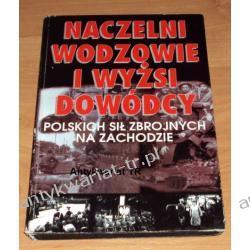 Naczelni wodzowie i wyżsi dowódcy Polskich Sił Zbrojnych na zachodzie