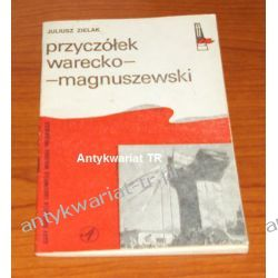 Przyczółek warecko-magnuszewski. Działania 1 Armii Wojska Polskiego oraz ich upamiętnienie, Juliusz Zielak Historia Polski