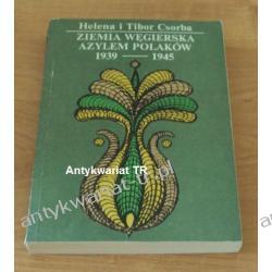 Ziemia węgierska azylem Polaków 1939-1945, Helena i Tibor Csorba