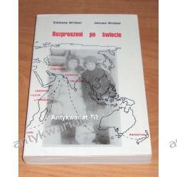 Rozproszeni po świecie. Obozy i osiedla uchodźców polskich ze Związku Sowieckiego 1942-1950, Elżbieta Wróbel, Janusz Wróbel