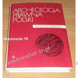 Archeologia prawna Polski, Witold Maisel Prawo, administracja