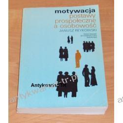 Motywacja, postawy prospołeczne a osobowość, Janusz Reykowski