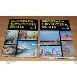 Geografia turystyczna świata tom1-2, pod redakcją Jadwigi Warszyńskiej Geografia, geologia, turystyka