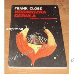 Kosmiczna cebula. Kwarki i wszechświat, Frank Close