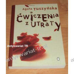 Ćwiczenia z utraty, Agata Tuszyńska Pozostałe