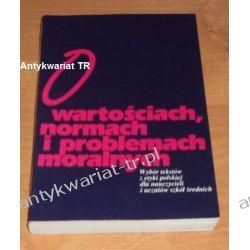 O wartościach, normach i problemach moralnych Filozofia, historia filozofii