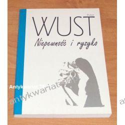 Niepewność i ryzyko, Peter Wust Filozofia, historia filozofii