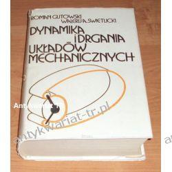 Dynamika i drgania układów mechanicznych, Roman Gutowski, Walerij A. Swietlicki
