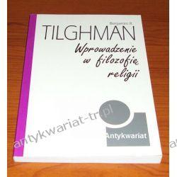 Wprowadzenie w filozofię religii, Benjamin R. Tilghman Filozofia, historia filozofii