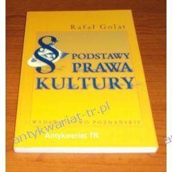 Podstawy prawa kultury, Rafał Golat Prawo, administracja