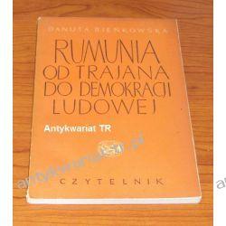 Rumunia od Trajana do demokracji ludowej, Danuta Bieńkowska