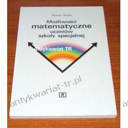 Możliwości matematyczne uczniów szkoły specjalnej, Helena Siwek Pedagogika, resocjalizacja