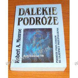 Dalekie podróże, Robert A. Monroe Ezoteryka, magia, UFO