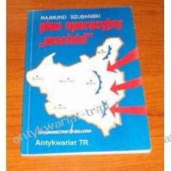 """Plan operacyjny """"Wschód"""", Rajmund Szubański"""
