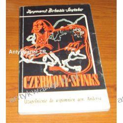 Czerwony sfinks. Uzupełnienie do wspomnień gen. Andersa, Zygmunt Bohusz-Szyszko