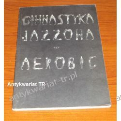 Gimnastyka jazzowa czy aerobic, Olga Kuźmińska Pozostałe