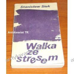 Walka ze stresem, Stanisław Siek