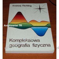 Kompleksowa geografia fizyczna, Andrzej Richling Geografia, geologia, turystyka