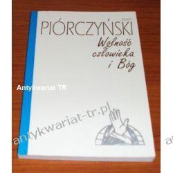 Wolność człowieka i Bóg. studium filozofii Schellinga, Józef Piórczyński Filozofia, historia filozofii