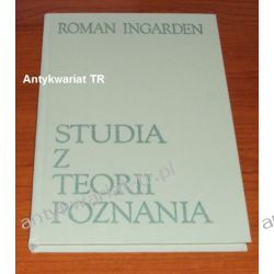 Studia z teorii poznania, Roman Ingarden Filozofia, historia filozofii
