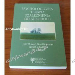 Psychologiczna terapia uzależnienia od alkoholu. Przewodnik po treningu konstruktywnych zachowań