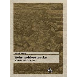 1 WOJNA POLSKO-TURECKA W LATACH 1672-1676 T.1