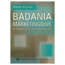 Badania marketingowe w aspektach menedżerskich