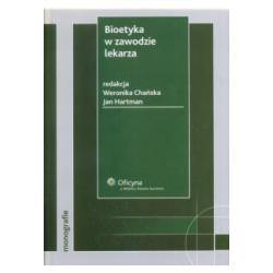 BIOETYKA W ZAWODZIE LEKARZA Weronika Chańska