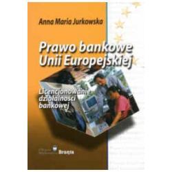 Prawo bankowe Unii Europejskiej. Licencjonowanie