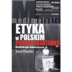 Etyka w polskim public relations Jerzy Olędzki