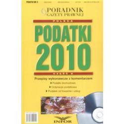 Podatki 2010. Część II + CD  Przepisy wykonawc
