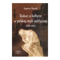 DYSKURS O KULTURZE W POLSKIEJ MYŚLI POLITYCZNEJ (