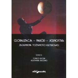 Globalizacja - naród - jednostka Tomasz Kuczur