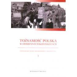 Tożsamość Polska w odmiennych kontekstach