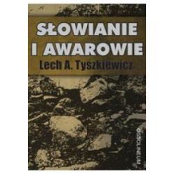 Słowianie i Awarowie  Tyszkiewicz Lech