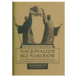 Nacjonalizm bez narodów  Jaskułowski Krzysztof