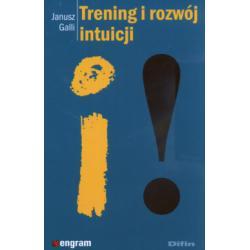 Trening i rozwój intuicji Janusz Galli