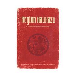Region Kaukazu w stosunkach międzynarodowych