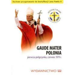 GAUDE MATER POLONIA PIERWSZA PIELGRZYMKA CZERWIEC 1979