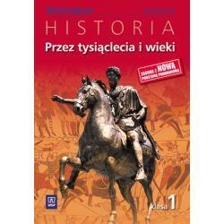 Przez tysiąclecia i wieki. Podręcznik. Klasa 1