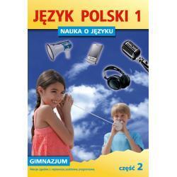 Język polski 1. Nauka o języku dla gimnazjum. Część 2. Nowa wer.