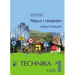 """""""Pieszo i rowerem"""" Technika, cz. 1. Zeszyt ćwiczeń"""